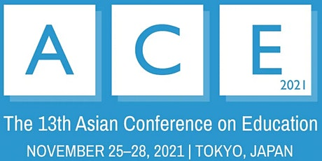 The 13th Asian Conference on Education (ACE2021) tickets