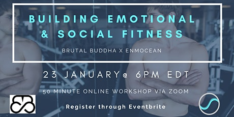 Building Emotional & Social Fitness (Brutal Buddha x Enmocean) tickets