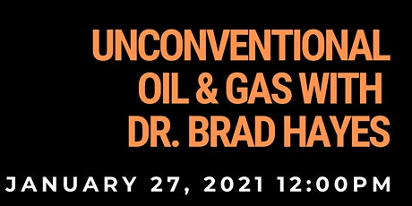 PES  x CSUR | Unconventional Oil & Gas With Dr. Brad Hayes tickets