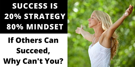 How To Get an Entrepreneur Mindset: SUCCESS is 20% Strategy & 80% MINDSET tickets