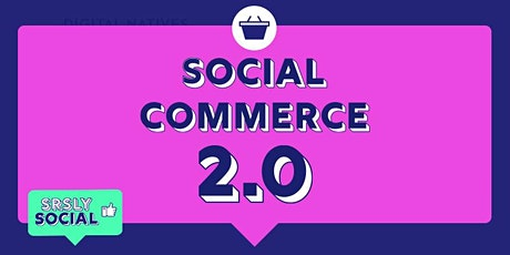 Social Commerce 2.0 tickets