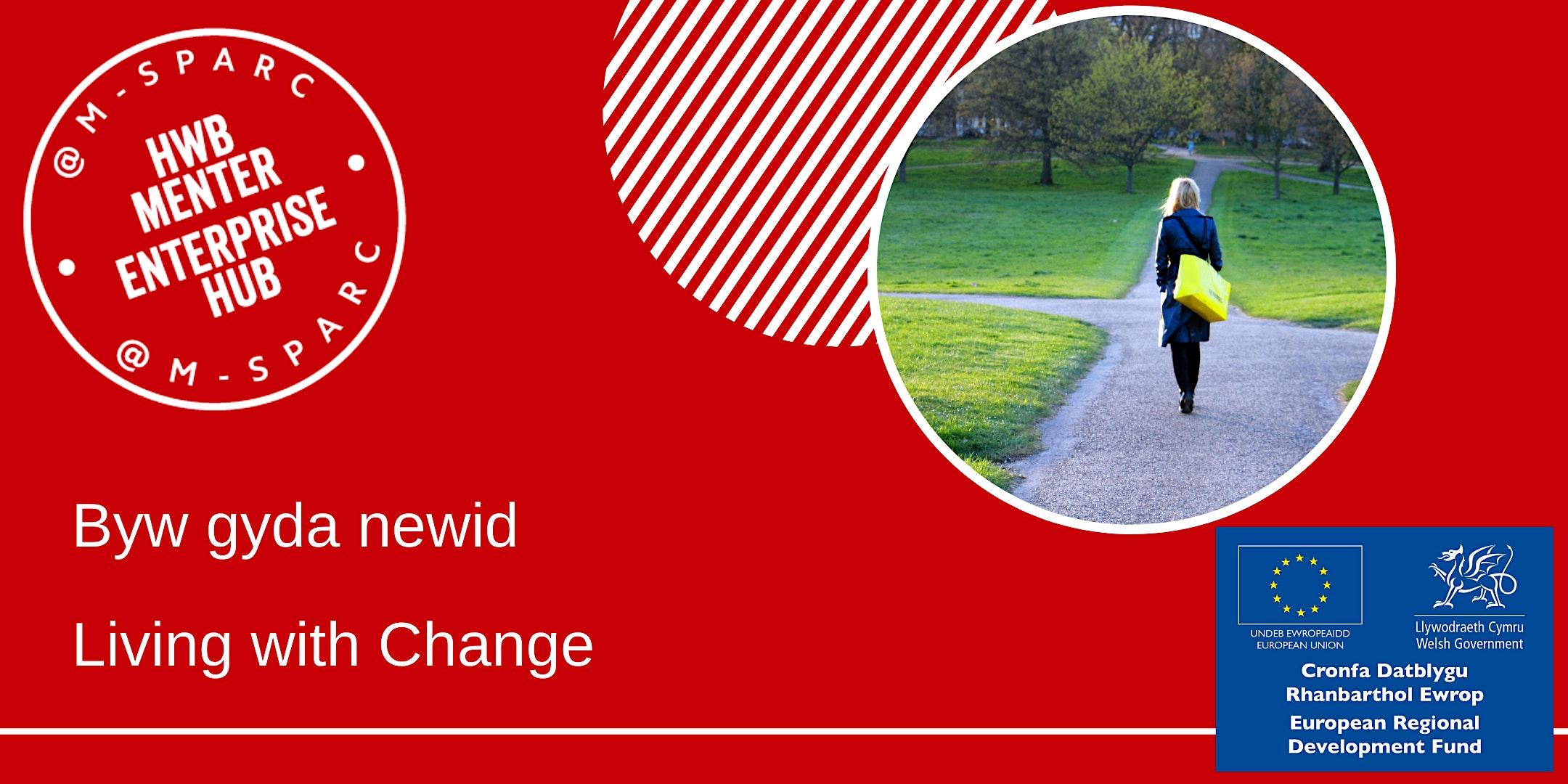 Byw gyda newid - Living with Change
