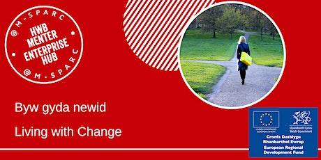 Byw gyda newid - Living with Change tickets