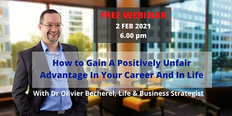 How To Gain  A Positively Unfair Advantage  In Your Career And In Life tickets