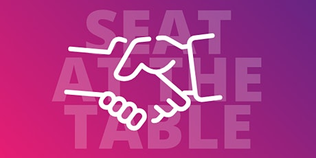 Seat At The Table Workshop - Becoming a Powerful Negotiator as a Leader tickets