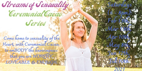 Streams of Sensuality (Ceremonial Cacao Series) tickets