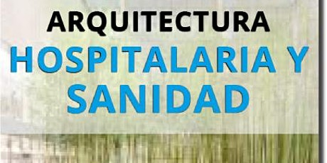 ARQ. HOSPITALARIA Y SANIDAD ONLINE biglietti