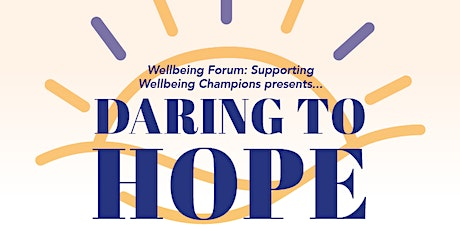 "Wellbeing Forum ""Daring To Hope"" tickets"