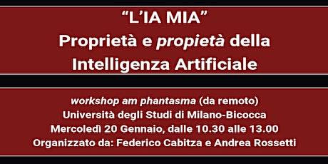 L'IA MIA  -Proprietà e propietà della Intelligenza Artificiale biglietti