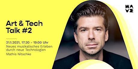 Art & Tech Talk #2 mit Mathis Nitschke: Neues musikalisches Erleben Tickets