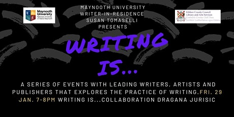 Writing is...…Collaboration / with Dragana Jurišić tickets