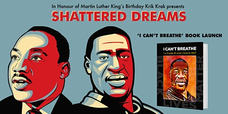 SHATTERED DREAMS - 'I Can't Breathe' Book Launch tickets