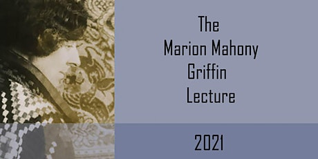 Marion Mahony Griffin Lecture 2021 tickets