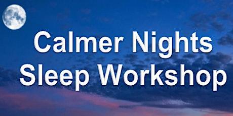 Calmer Nights Workshop tickets