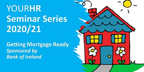 YourHR Seminar Series - Getting Mortgage Ready tickets