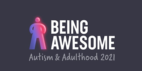BEING AWESOME-Autism and adulthood  2021 tickets