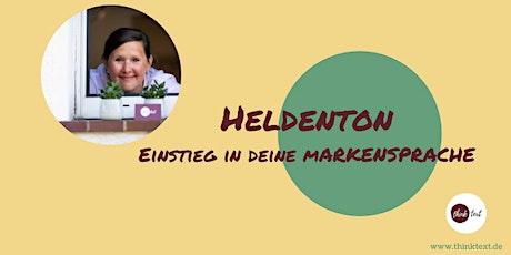 Heldenton - Einstieg in deine Markensprache Tickets