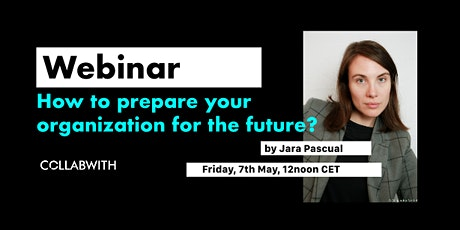 WEBINAR: How to Prepare your Organization for the Future? tickets