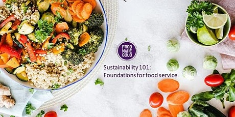 Sustainability 101: Foundations for food service tickets