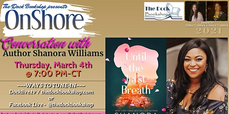 """OnShore - """" Until the Last Breath"""" by Shanora Willams tickets"""