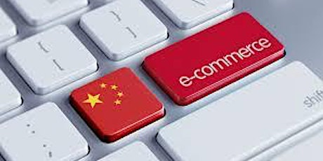 Enhance Your Chinese E-Commerce Opportunities Masterclass tickets