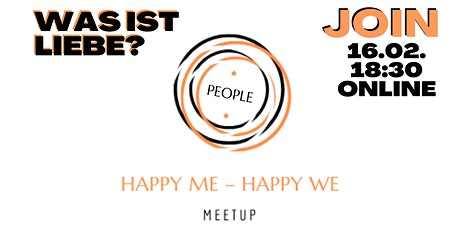 online HAPPY ME – HAPPY WE MEETUP: Was is Liebe? tickets