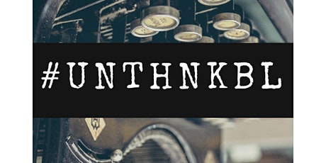 "#UNTHNKBL LIVE - ""Dystopia or Utopia? Emerging Tech and Tomorrow's World."" tickets"