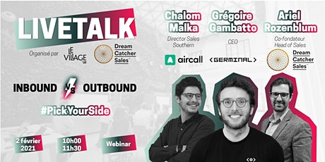 Inbound vs Outbound : Germinal, Aircall, Dream Catcher Sales & VillageByCA billets