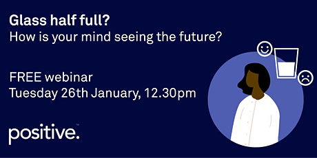 Glass half full? How is your mind seeing the future? tickets