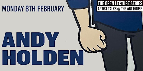 Andy Holden - Art House Open Lecture series 2021 tickets