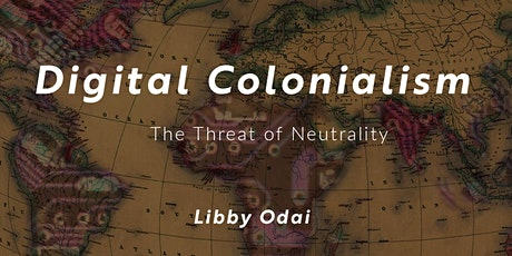 RRS| Digital Colonialism: The Threat of Neutrality Libby Odai tickets