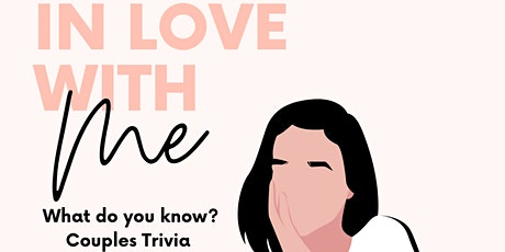 In Love With Me - What do you know? Couples Trivia tickets