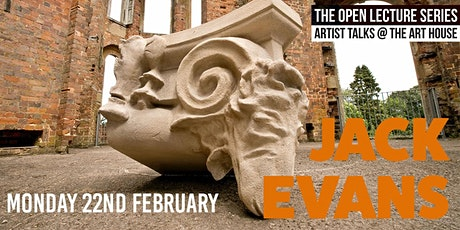 Jack Evans - Art House Open Lecture series 2021 tickets