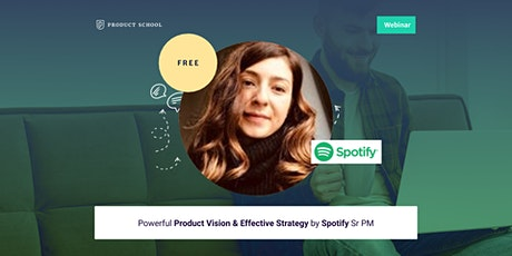 Webinar: Powerful Product Vision & Effective Strategy by Spotify Sr PM tickets