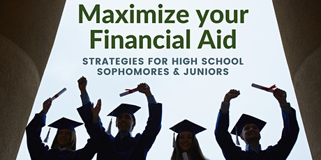 Maximize your College Financial Aid for High School Sophomores/Juniors tickets