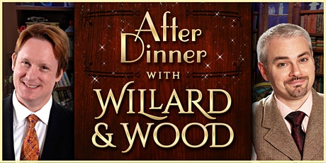After Dinner with Willard & Wood tickets