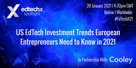 US EdTech Investment Trends European Entrepreneurs Need to Know in 2021 tickets