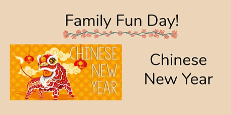 Family Fun Day- Chinese New Year! tickets