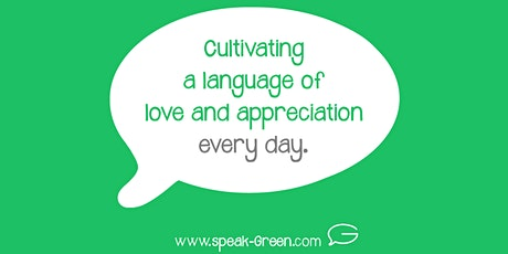 Cultivating a Language of Love and Appreciation - Every Day! tickets