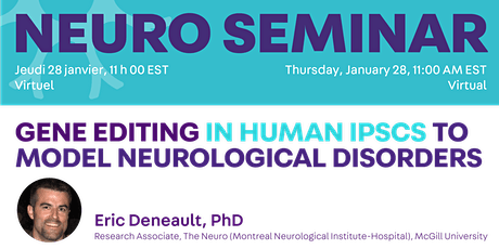 Special Seminar:Gene Editing in Human iPSCs to Model Neurological Disorders tickets