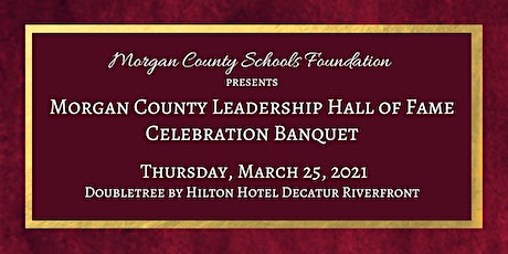 2021 Morgan County Leadership Hall of Fame Celebration Banquet tickets