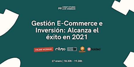 Gestión E-commerce e Inversión: Alcanza el éxito en 2021 entradas