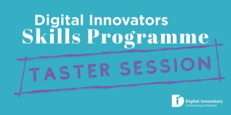 Digital Innovators Skills Programme - Taster Session tickets