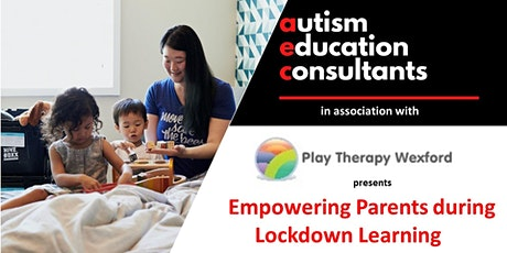 Empowering Parents  during Lockdown learning. tickets