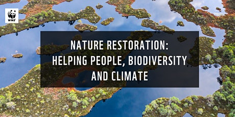 Nature restoration: helping people, biodiversity and climate tickets