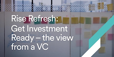 Rise Refresh: Get Investment Ready – the view from a VC tickets