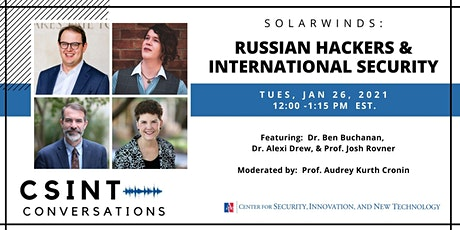 CSINT Conversations; SolarWinds: Russian Hackers and International Security tickets