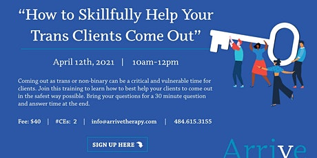 Training: How to Skillfully Help Your Trans Clients Come Out (CE: 2) tickets