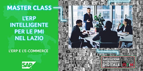L'ERPintelligente per le PMI nel Lazio - L'ERP e l'e-commerce biglietti