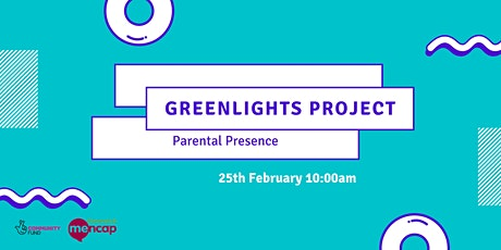 Parental Presence- Greenlights Project Workshop Series tickets